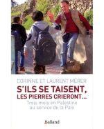 « S'ils se taisent, les pierres crieront… trois mois en Palestine au service de la Paix », par Corinne et Laurent Mérer