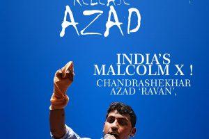 Appel à la libération de Chandrashekhar Azad 'Ravan' - Malcom X de l'Inde!